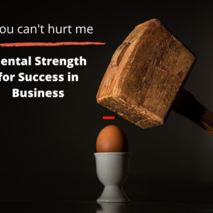Mental strength for success in business