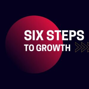 Six steps to growth